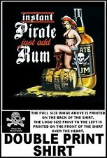 INSTANT PIRATE JUST ADD RUM SEXY GIRL TRUST ME I'M A PIRATE SKULL T-SHIRT WS124D