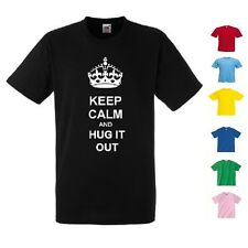 NEW KIDS WOMENS MENS KEEP CALM AND HUG IT OUT T SHIRT TEE TOP
