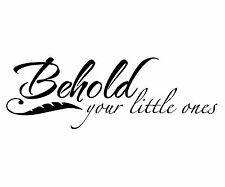 WALL QUOTE DECAL, VINYL REMOVABLE STICKER- LITTLE ONES (C012)