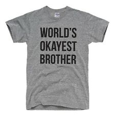 World's Okayest Brother T Shirt Funny Siblings Tee for gift Brothers