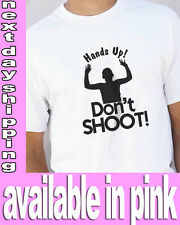 Hands Up Dont Shoot Ferguson Michael Brown Justice T-Shirt / Shirt AVAIL IN PINK