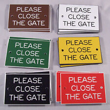 """3""""X2"""" PLEASE CLOSE THE GATE ENGRAVED SIGN"""