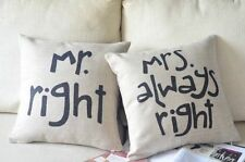 "Mr Right & Mrs Always Right Love Pillow Cushion Cover Linen Suit 18"" insert"