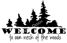 Welcome to Our Neck of the Woods Quote Vinyl Wall Art Decor Stickers Cabin Trees