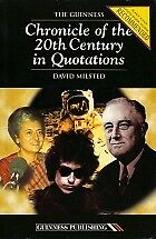 THE GUINNESS CHRONICLE OF 20TH-CENTURY QUOTATIONS, DAVID MILSTED, Used; Good Boo