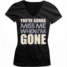 You're Going To Miss Me When I'm Gone Music Lyrics Juniors V-neck T-shirt