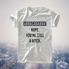 ABRACADABRA NOPE STILL BITCH T-SHIRT VOGUE SWAG SOCIAL CELINE MEOW TUMBLR NEW