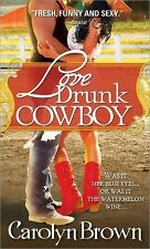 Love Drunk Cowboy  #1 in the' Spikes and Spurs' Series by Carolyn Brown