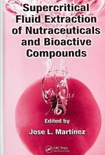 NEW Supercritical Fluid Extraction of Nutraceuticals and Bioactive Compounds by