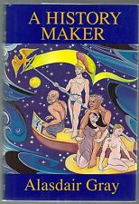 A History Maker by Alasdair Gray 1st Edition 1st Printing