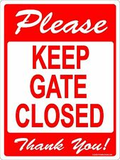 PLEASE KEEP GATE CLOSED SIGN 9x12 METAL ALUMINUM CONTROL BUSINESS ENTRY HOME