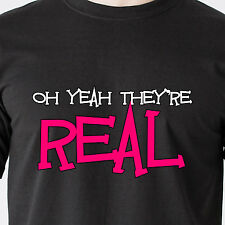 OH YEA THEY'RE REAL sex milk boob breast bra tit vintage tv retro Funny T-Shirt