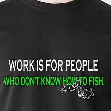 Work is for people who don't know how to fish. boat vintage retro Funny T-Shirt