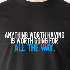 Anything worth having is worth going for- all the way J.R. DALLAS Funny T-Shirt