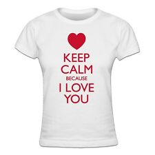 Keep Calm Because I Love You Women's T-shirt