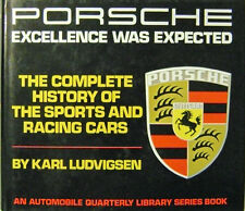 Porsche Excellence Was Expected The Complete History of / Ludvigsen, Karl 1977