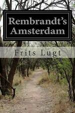 Rembrandt's Amsterdam by by Lugt, Frits -Paperback