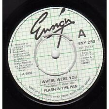 """FLASH AND THE PAN Where Were You 7"""" B/w Love Is A Gun (eny230) UK Ensign 1982"""