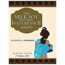 The Milk Soy Protein Intolerance (Mspi) : Guidebook / Cookbook by Tamara Field (