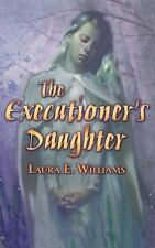 The Executioner's Daughter by Laura E. Williams Paperback Book (English)