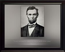 """Abraham Lincoln Photo Picture, Poster or Framed Quote """"Leave nothing for ..."""""""