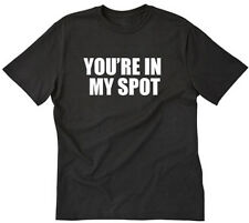You're In My Spot T-shirt Funny Nerd Geek Tee Shirt S-5XL