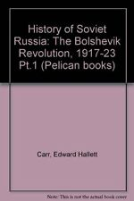 History of Soviet Russia: The Bolshevik Revolution, 1917-23 Pt.1 (Pelican books)