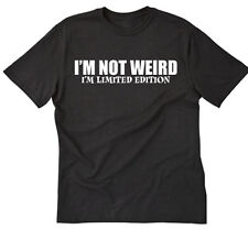 I'm Not Weird I'm Limited Edition T-shirt Funny Hilarious Geek Nerd Size S-5XL