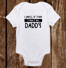 I Smelt it too It was Daddy, Mommy Brother Sis Baby Unisex/Boy/Girl Onesie Funny