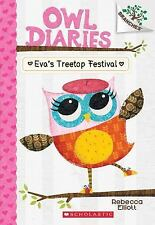 Eva's Treetop Festival: A Branches Book (Owl Diaries #1) by Rebecca Elliott Pape