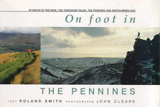 On Foot in the Pennines: 38 Walks in the Peak, the Yorkshire Dales, the North an