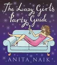 THE LAZY GIRL PARTY CENTRAL, ANITA NAIK, PAPER BACK