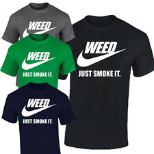 Mens Funny T-Shirt Dope nike parody inspired cool gift Weed Just Smoke It