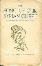 W A Knight: Song of Our Syrian Guest: A Commentary on the 23rd Psalm. Re 974865