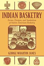 Indian Basketry: Forms, Designs, and Symbolism of Native American Basketry,PB,G
