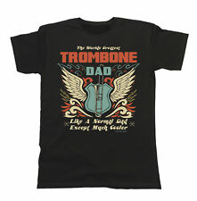 Mens T-Shirt Worlds Greatest TROMBONE Dad Except Much Cooler Music Fathers Day