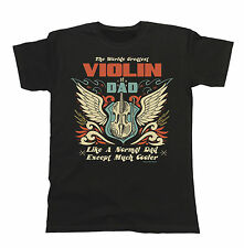 Mens T-Shirt Worlds Greatest VIOLIN Dad Except Much Cooler Music Fathers Day