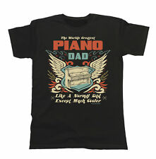 Mens T-Shirt Worlds Greatest PIANO Dad Except Much Cooler Music Fathers Day