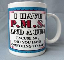 I Have PMS and a Gun Coffee Mug/Cup 10 ounce by Kalan