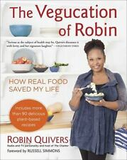 The Vegucation of Robin - How Real Food Saved My Life