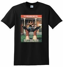 DONT TELL MOM THE BABYSITTERS DEAD T SHIRT bluray dvd movie tee S M L or XL