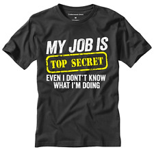 My Job Is Top Secret, Mens Funny T Shirt - Birthday Gift for Dad Him Fathers Day