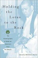 Holding the Lotus to the Rock HBDJ Autobiography of Sokei-an First Zen Master