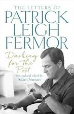 Dashing for the Post: The Letters of Patrick Lei, Leigh Fermor, Patrick, New