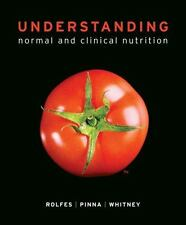 Understanding Normal and Clinical Nutrition by Rolfes, Kathryn Pinna, Sharon...