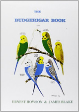 The Budgerigar Book (Cage & Aviary Series), James Blake, Ernest Howson, Good Con