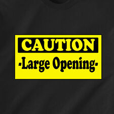 CAUTION -Large Opening- drive hooker slut horny naughty sexy retro Funny T-Shirt
