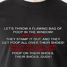 Let's throw a flaming bag of poop in the window! What? Why? sunny Funny T-Shirt