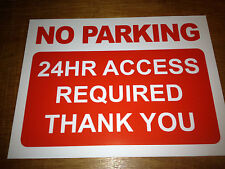 No Parking 24hr Access Required Sign Rigid Plastic A3 Size (3r1)