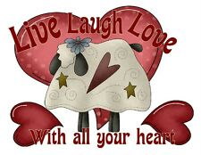 Custom Made T Shirt Live Laugh Love With All Your Heart Sheep Primitive Hearts